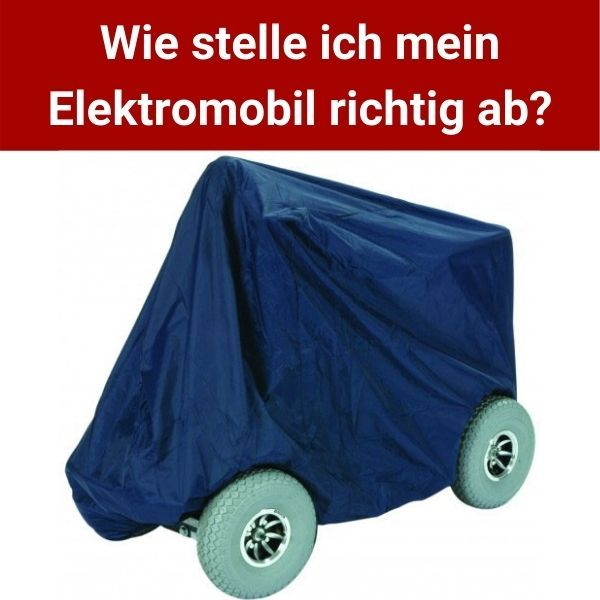 Wie-stelle-ich-mein-Elektromobil-richtig-ab